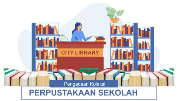 Pengadaan Koleksi Perpustakaan sekolah